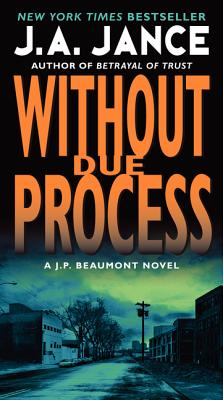 Without Due Process By Jance, Judith A.